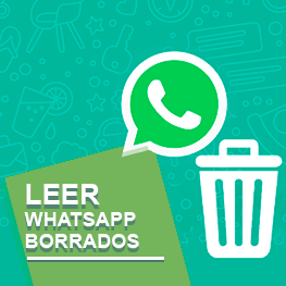 LEER-WHATSAPP-BORRADOS